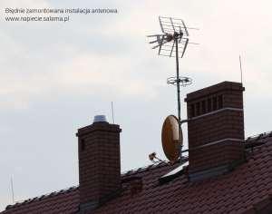 błędnie zamontowana instalacja antenowa